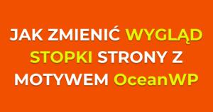 Jak zmienić styl i wygląd nagłówków w stopce motywu OceanWP