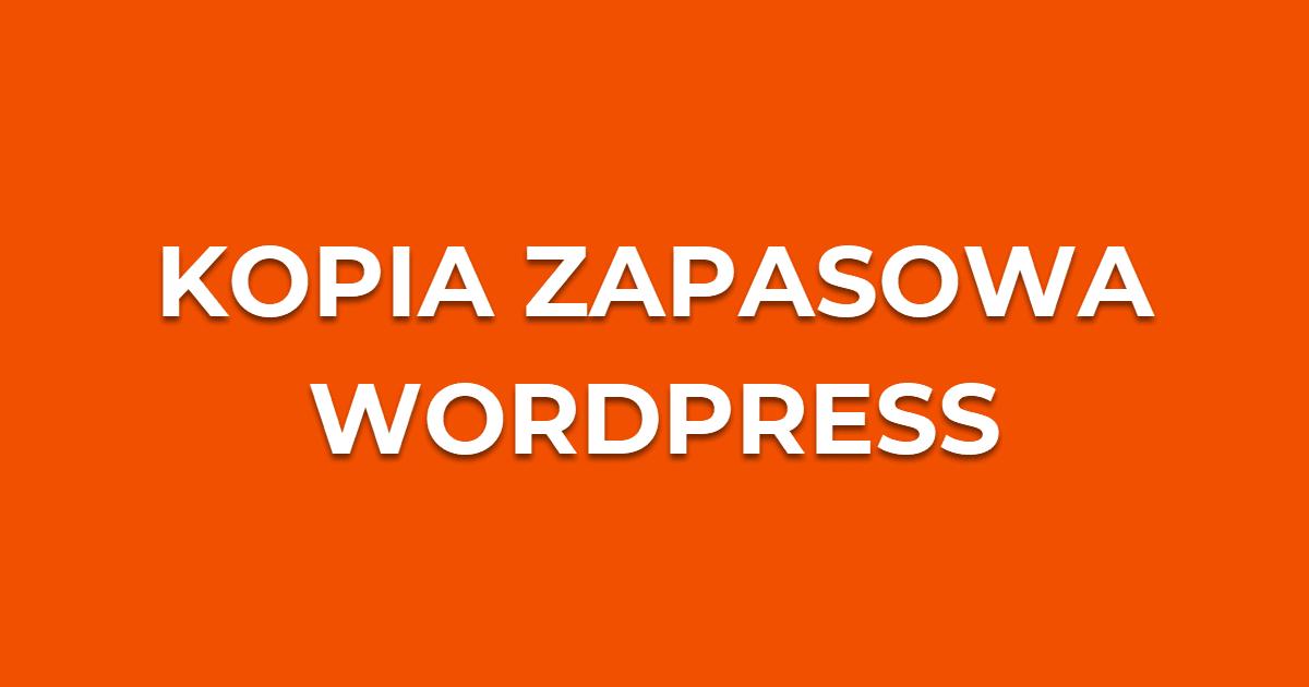 Kopia zapasowa WordPress - jak zrobić backup strony internetowej