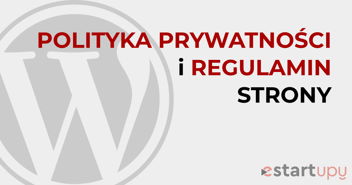 Artykuł opisujący krok po kroku jak dodać politykę prywatności i regulamin strony WordPress
