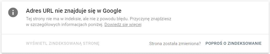 Informacja w Google Search Console, gdy adres URL nie znajduje się w Google