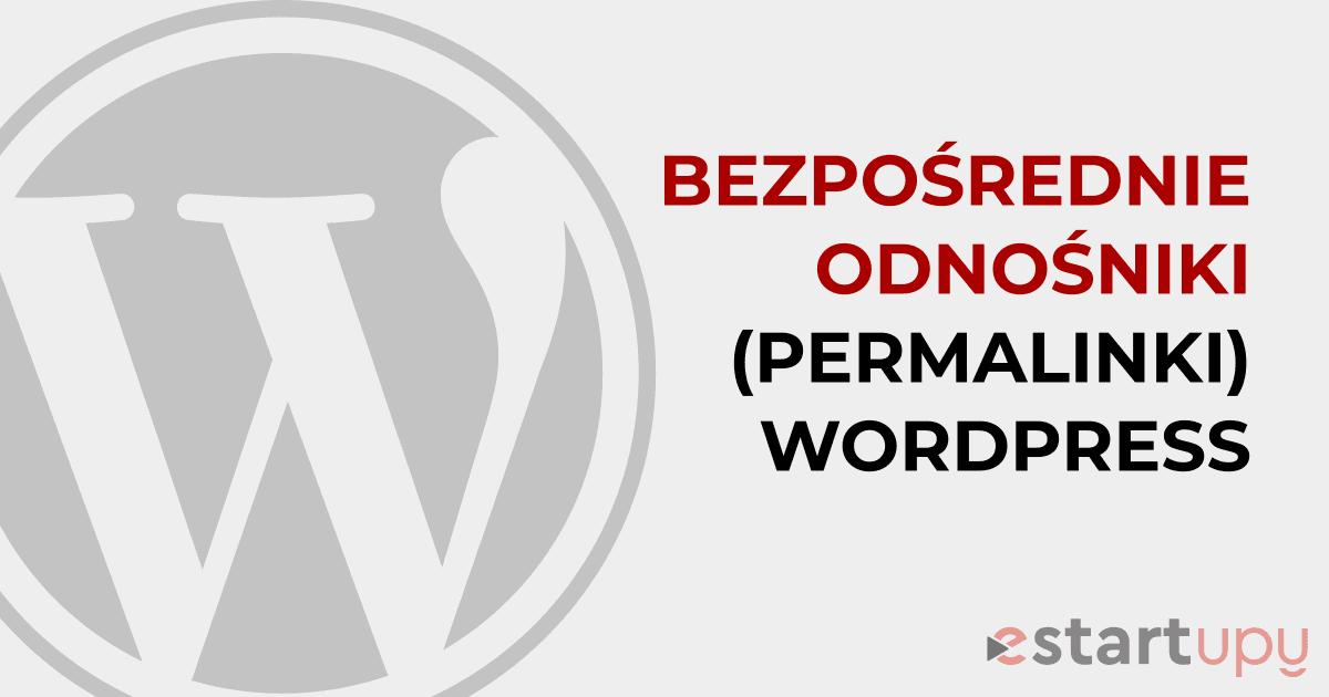 Artykuł wyjaśniający krok po kroku jak skonfigurować bezpośrednie odnośniki WordPress