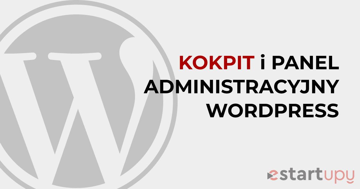 Artykuł o kokpicie i panelu administracyjnym wordpress od estartupy.pl